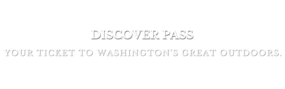 Discover Pass - Your Ticket to Washington&#39s Great Outdoors.